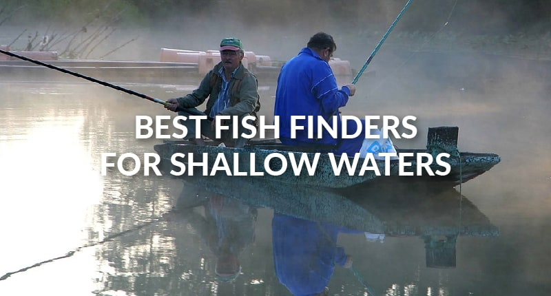Best Fish Finders for Shallow Waters