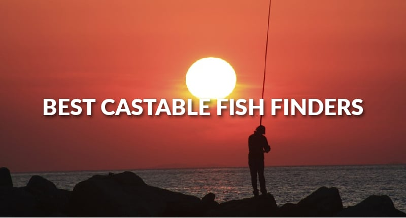 Best Castable Fish Finders