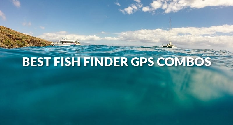 Best Fish Finder GPS Combos
